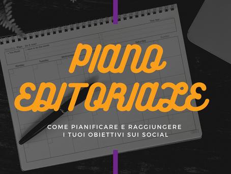 Piano editoriale: come pianificare e raggiungere i tuoi obiettivi sui social