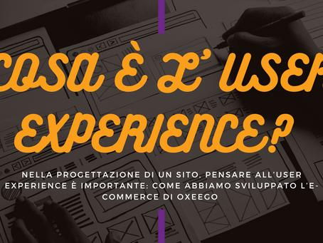 L'esperienza utenti in un sito web: cosa è l'UX (o User Experience)?