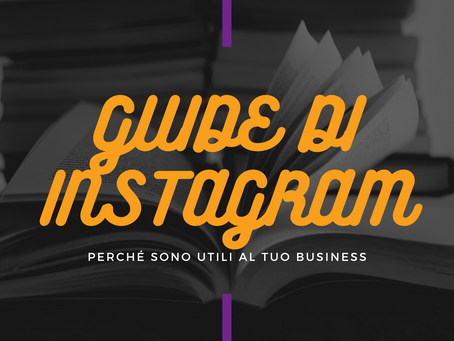Guide di Instagram: perché sono utili per il tuo business