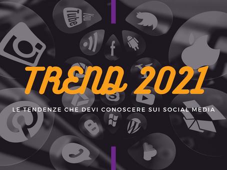 Trend 2021 sui social media: li abbiamo raccolti per te