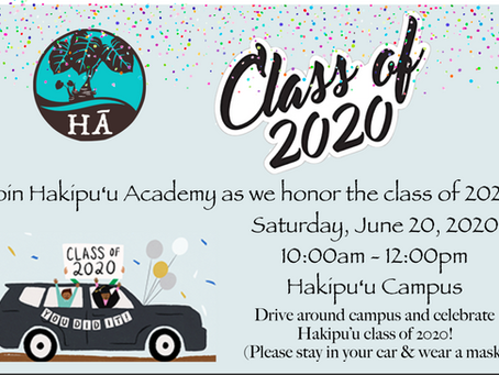 Hakipu'u Graduation Drive By - Sat., June 20