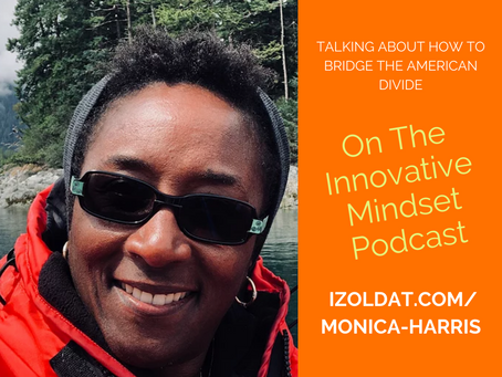"My 12/1/20 Interview with Izolda Trakhtenberg on ""The Innovative Mindset"" is available now!"