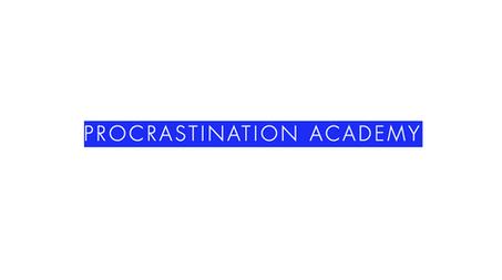 procrastination academy.png