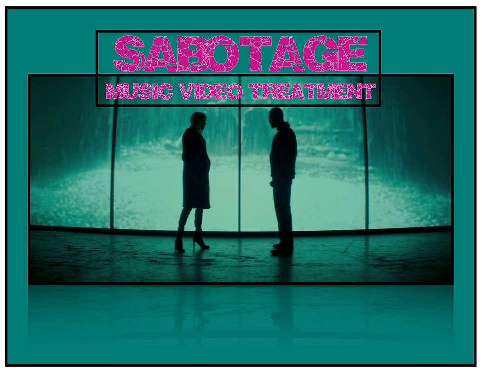 SABOTAGE - MV Treatment jpeg 1.jpg
