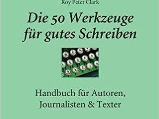 """Rezension zu """"Die 50 Werkzeuge für gutes Schreiben"""" von Roy Clark"""