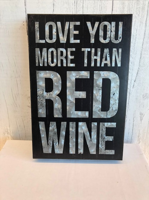 Love You More Than Red Wine Metal Sign