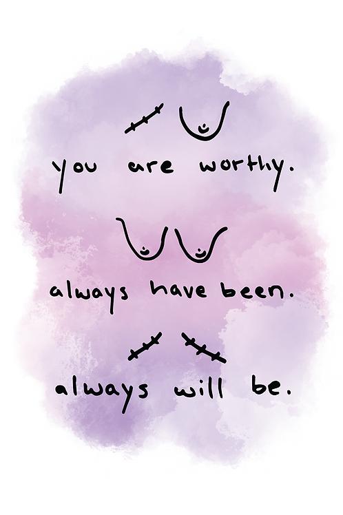 """Worthy"" Print"