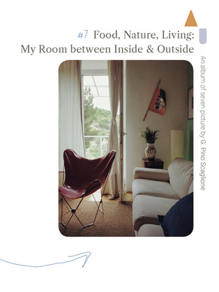 Food, Nature, Living:  My Room between Inside & Outside