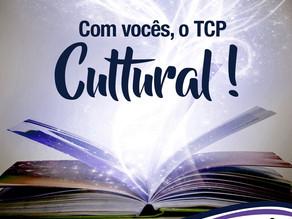 Com vocês, o TCP Cultural!