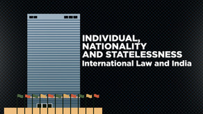 Individual, Nationality And Statelessness - International Law and India