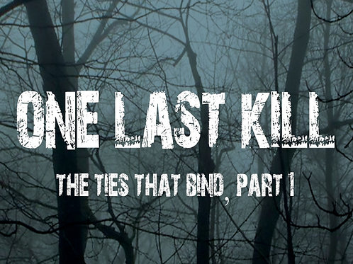 """One Last Kill 11"""" x 17"""" Poster"""