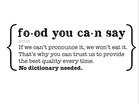 Always eat food you CAN pronounce