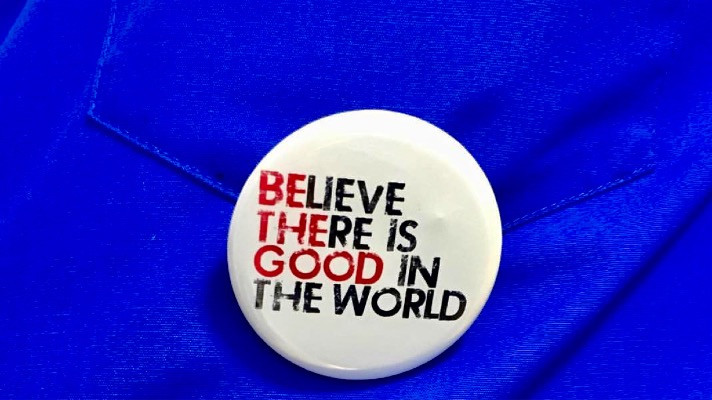 Believe there is good in the world button