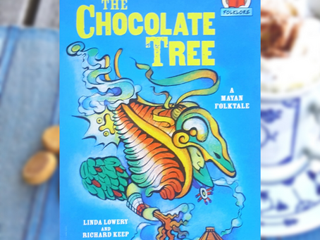 """Children's Book Review: """"The Chocolate Tree: A Mayan Folktale"""" by Linda Lowery & Richard Keep"""