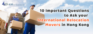 10 important questions to ask your international relocation movers in Hong Kong10 important questions to ask your international relocation movers in Hong Kong