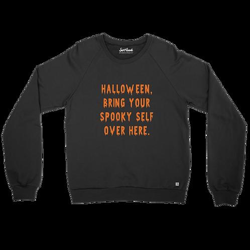 Halloween Bring Yourself Over Here Unisex Sweatshirt