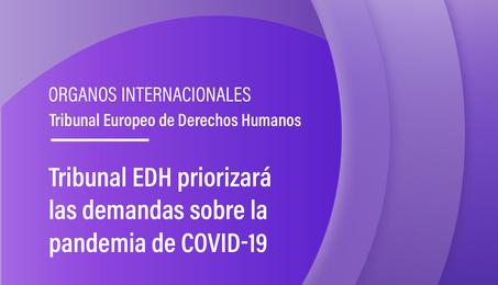Tribunal EDH priorizará las demandas sobre la pandemia de COVID-19
