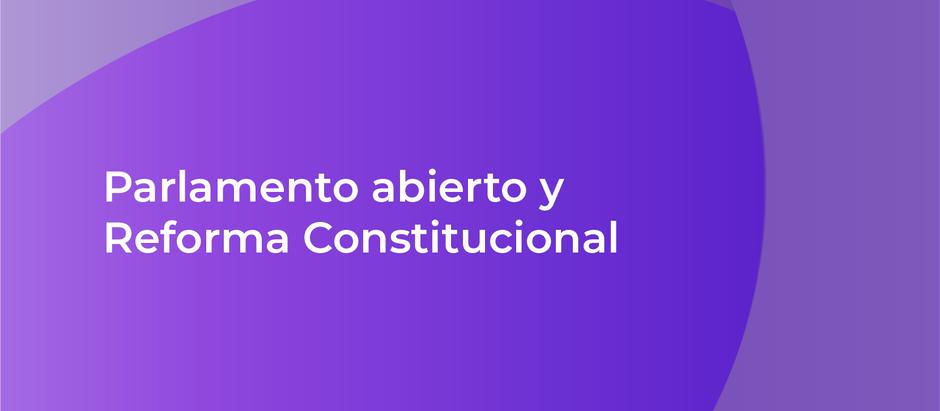 Parlamento abierto y Reforma Constitucional
