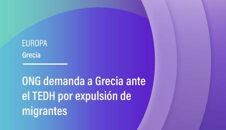 ONG demanda a Grecia ante el TEDH por expulsión de migrantes