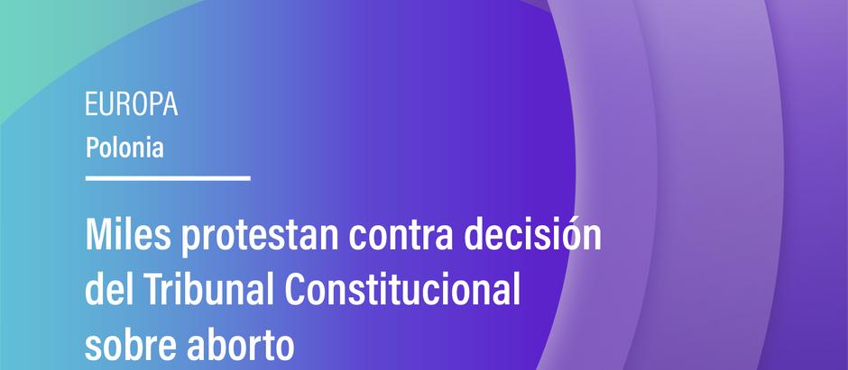 Miles protestan contra decisión del Tribunal Constitucional sobre aborto