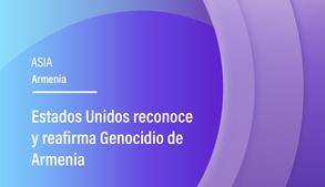 Estados Unidos reconoce y reafirma Genocidio de Armenia