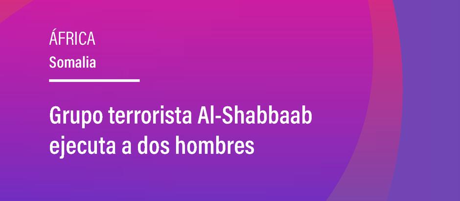 Grupo terrorista Al-Shabbaab ejecuta a dos hombres