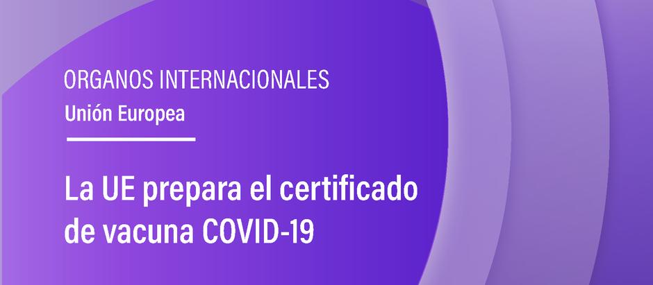La UE prepara el certificado de vacuna COVID-19
