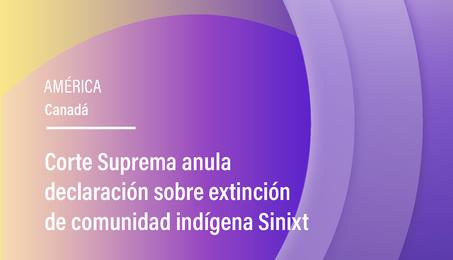 Corte Suprema anula declaración sobre extinción de comunidad indígena Sinixt