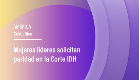 Mujeres líderes solicitan paridad en la Corte IDH