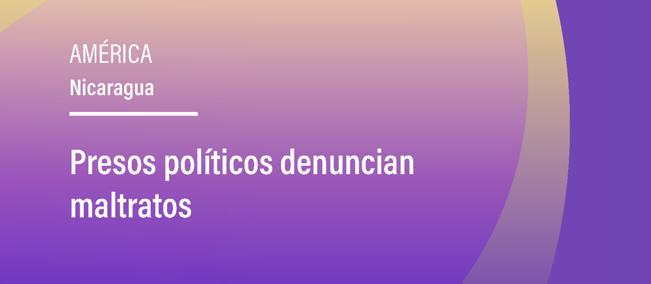 Presos políticos denuncian maltratos