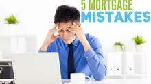 5 HUGE Mortgage Mistakes to Avoid