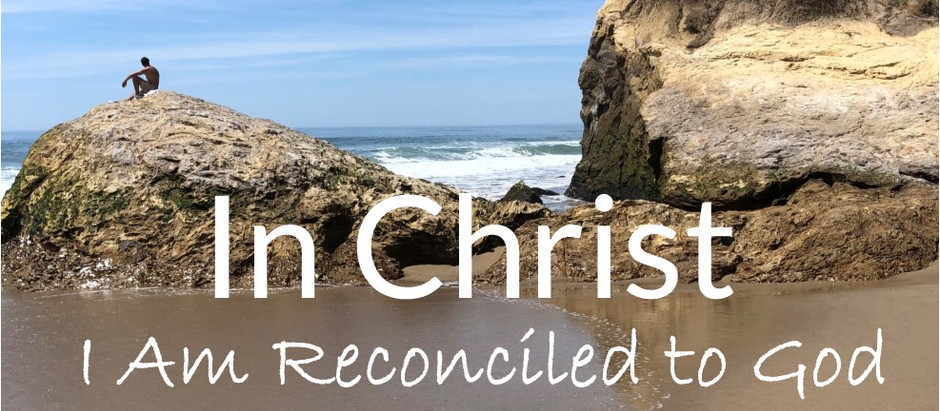 30 Days of Identity: I Am Reconciled to God