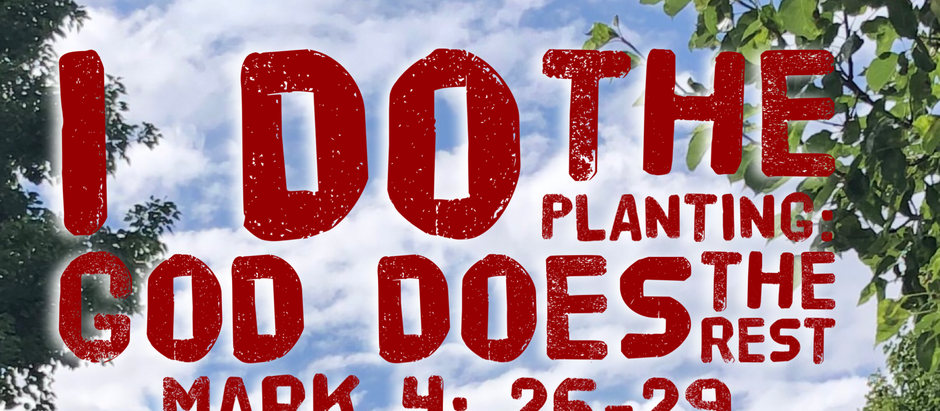 Mark: Day 7 - I plant: God Does the Rest