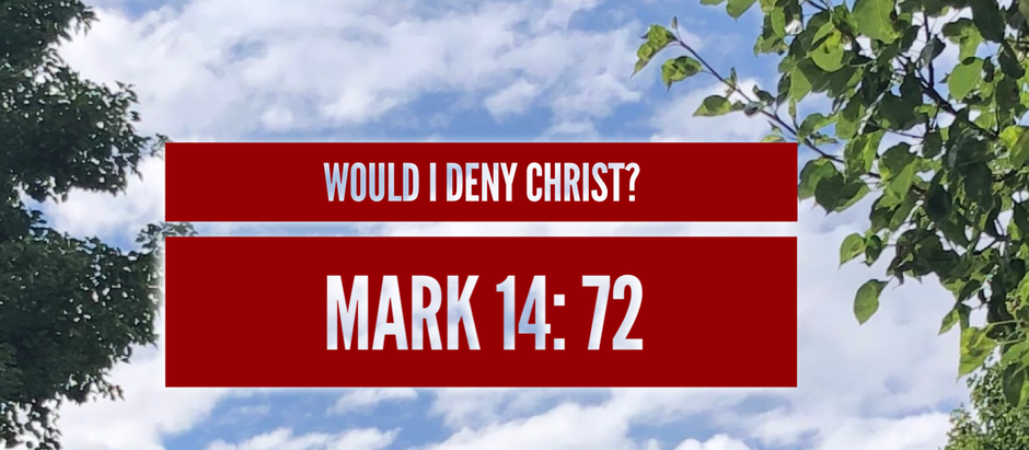 Mark: Day 28 - Would I Deny Christ?