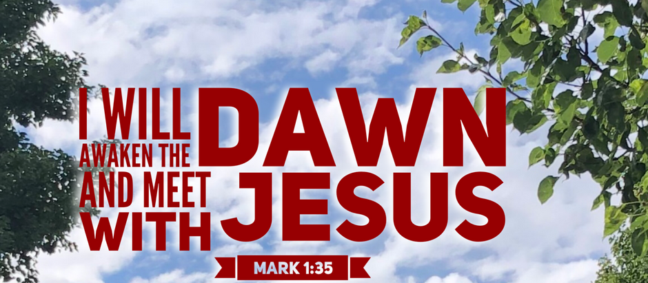 Mark: Day 2 - I will Awaken the Dawn and Meet with Jesus