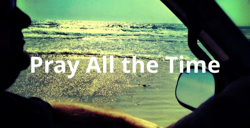 Pray All the Time