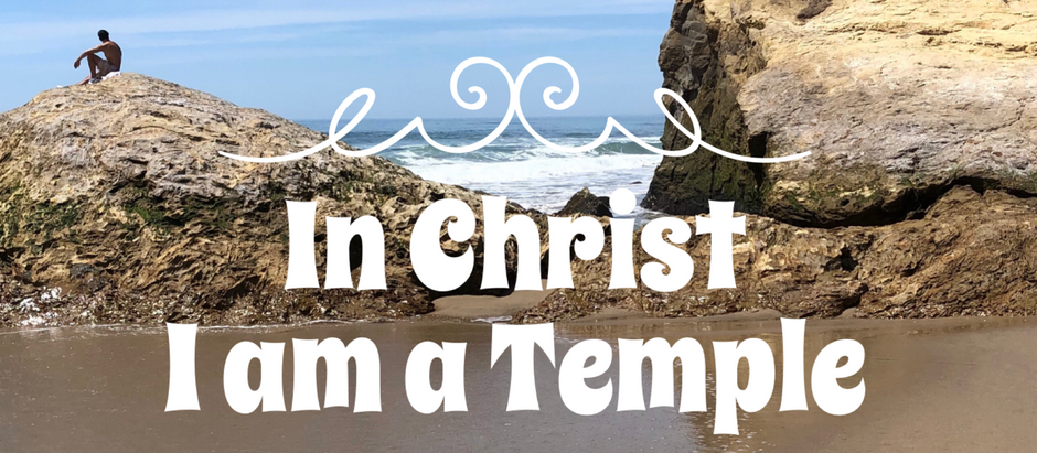 30 Days of Identity: I am a Temple of the Holy Spirit
