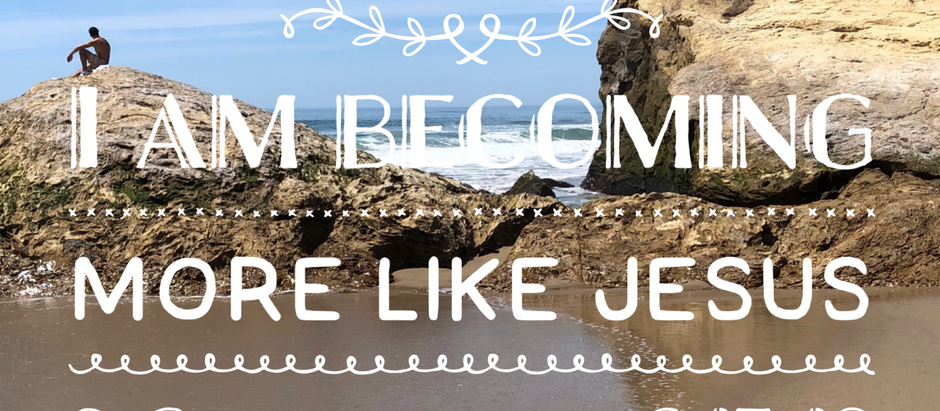 30 Days of Identity: I am Becoming More Like Jesus