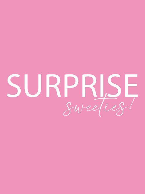 SURPRISE SWEETIES BOX (LOCAL DELIVERY ONLY)
