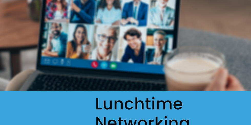 Lunchtime Networking 10 June 2021