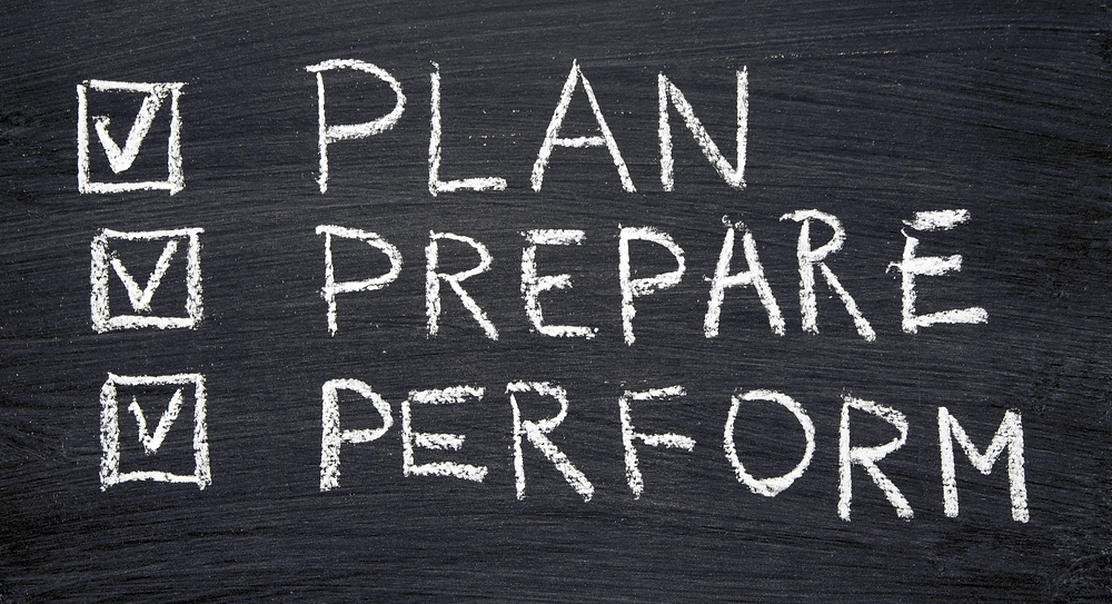 Plan, prepare, and perform