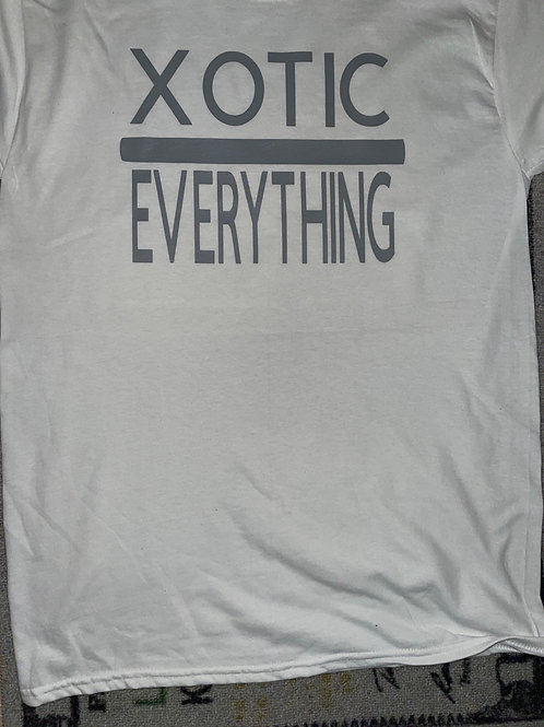 XOTIC OVER EVERYTHING Shirt