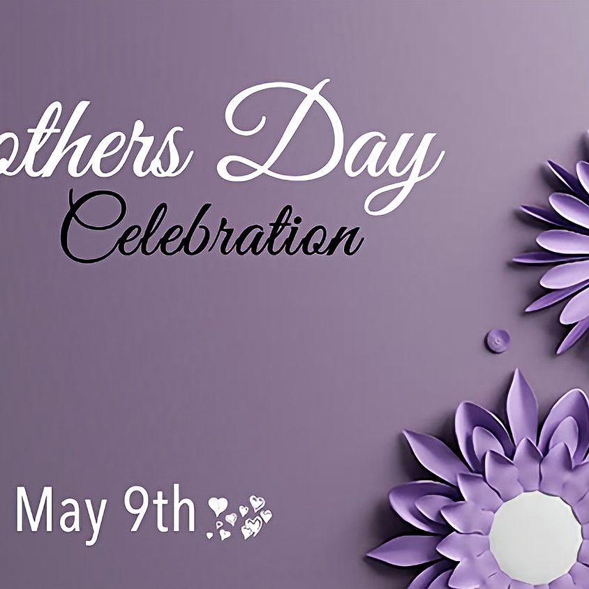 9am IN-PERSON Worship Gathering - Mothers Day Celebration