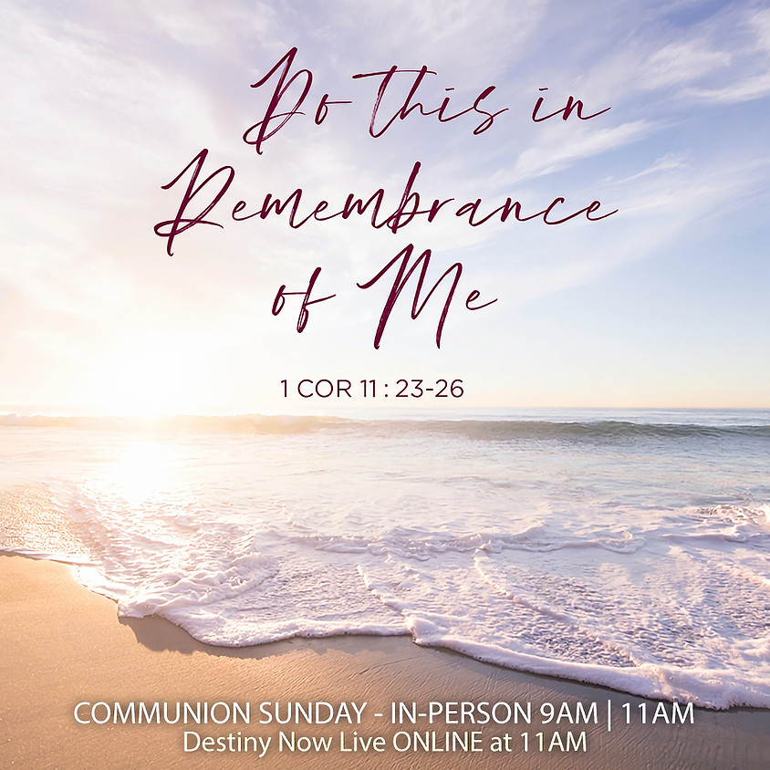 9am IN-PERSON Worship Gathering  (Communion Sunday)