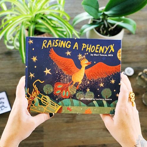 Raising a Phoenyx Hardcover Book