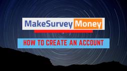 How to Create An Account on MakeSurveyMoney