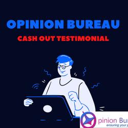 Opinion Bureau CashOut Testimonial