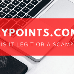 MyPoints Is it Legit or Scam?