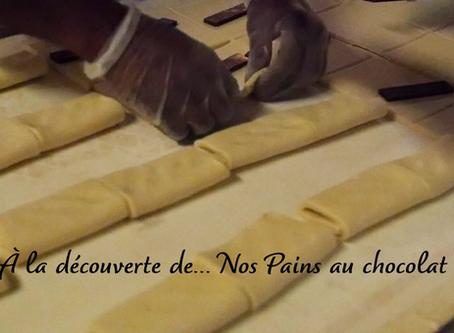 À la découverte de... Nos Pains au chocolat !