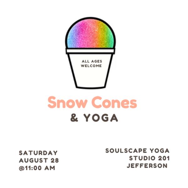 Snow Cones and Yoga